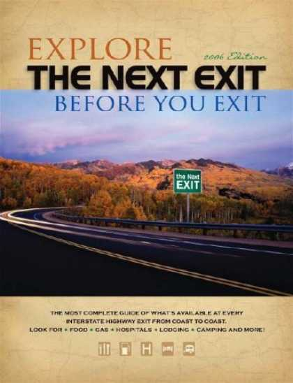 Bestsellers (2006) - The Next EXIT 2006 (Next Exit: The Most Complete Interstate Highway Guide Ever P