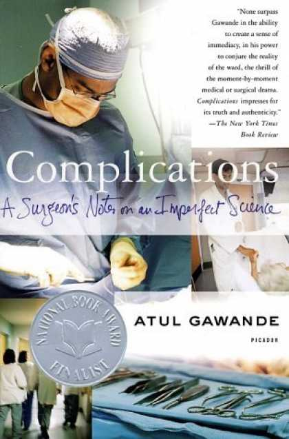 Bestsellers (2006) - Complications: A Surgeon's Notes on an Imperfect Science by Atul Gawande