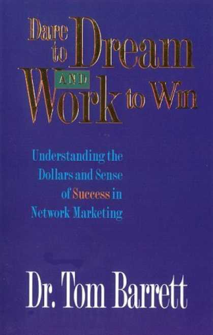 Bestsellers (2006) - Dare to Dream and Work to Win by Thomas Barrett