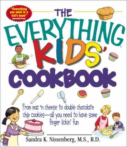 Bestsellers (2006) - Everything Kids' Cookbook: From Mac ' N Cheese to Double Chocolate Chip Cookies-