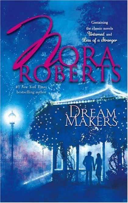 Bestsellers (2006) - Dream Makers: UntamedLess Of A Stranger by Nora Roberts
