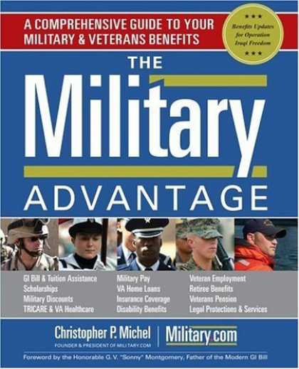 Bestsellers (2006) - The Military Advantage: A Comprehensive Guide to Your Military & Veterans Benefi
