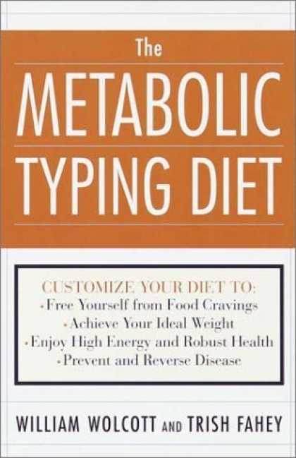 Bestsellers (2006) - The Metabolic Typing Diet: Customize Your Diet to Your Own Unique Body Chemistry