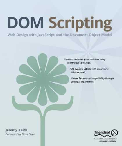 Bestsellers (2006) - DOM Scripting: Web Design with JavaScript and the Document Object Model by Jerem