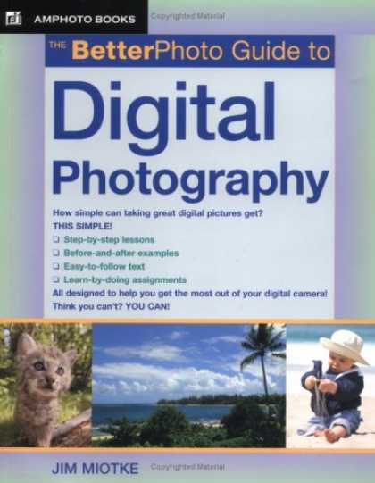 Bestsellers (2006) - The Better Photo Guide To Digital Photography (Amphoto Guide Series) by Jim Miot