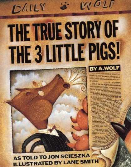 Bestsellers (2006) - The True Story of the Three Little Pigs by Jon Scieszka