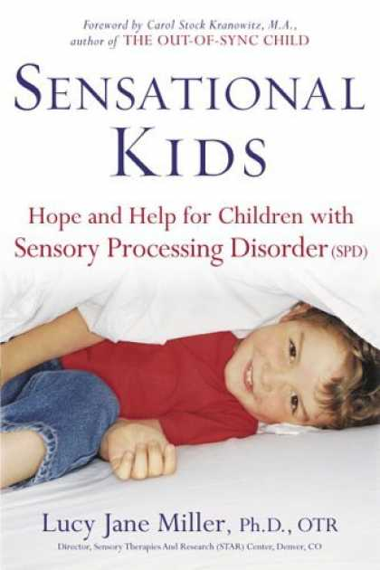 Bestsellers (2006) - Sensational Kids: Hope and Help for Children with Sensory Processing Disorder by