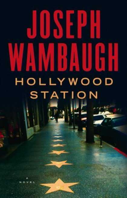 Bestsellers (2006) - Hollywood Station: A Novel by Joseph Wambaugh
