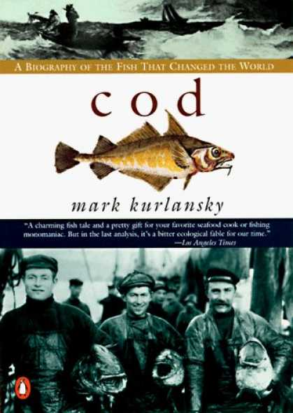 Bestsellers (2006) - Cod: A Biography of the Fish That Changed the World by Mark Kurlansky