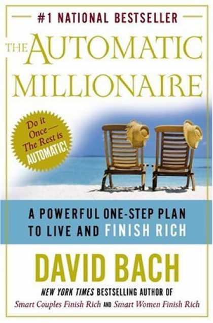 Bestsellers (2006) - The Automatic Millionaire : A Powerful One-Step Plan to Live and Finish Rich by
