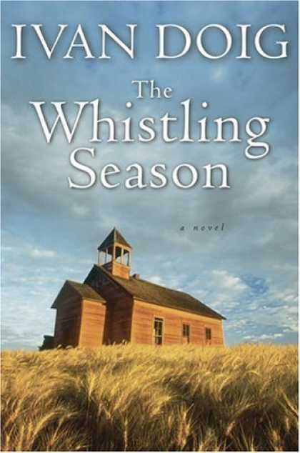 Bestsellers (2006) - The Whistling Season by Ivan Doig