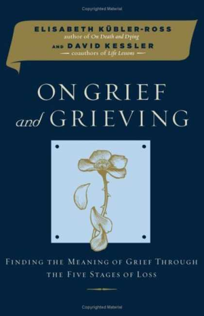 Bestsellers (2006) - On Grief and Grieving: Finding the Meaning of Grief Through the Five Stages of L