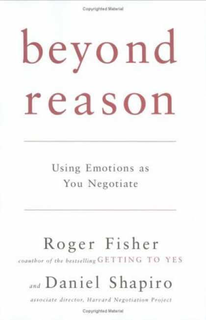 Bestsellers (2006) - Beyond Reason: Using Emotions as You Negotiate by Roger Fisher