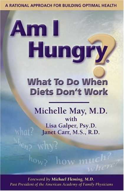 Bestsellers (2006) - Am I Hungry? What to Do When Diets Don't Work by Michelle May