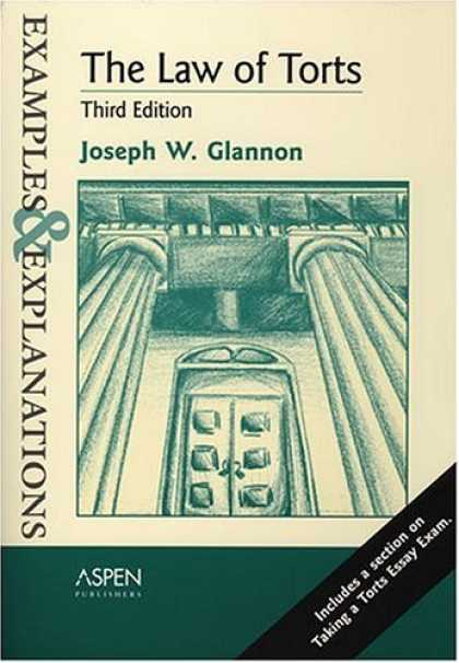 Bestsellers (2006) - The Law Of Torts: Examples And Explanations (Examples & Explanations) by Joseph