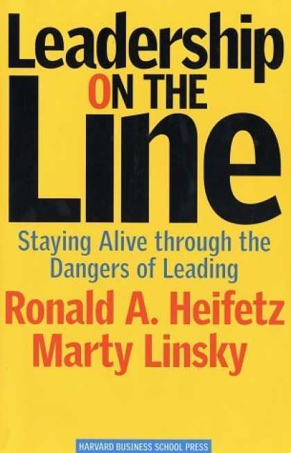 Bestsellers (2006) - Leadership on the Line: Staying Alive Through the Dangers of Leading by Martin L