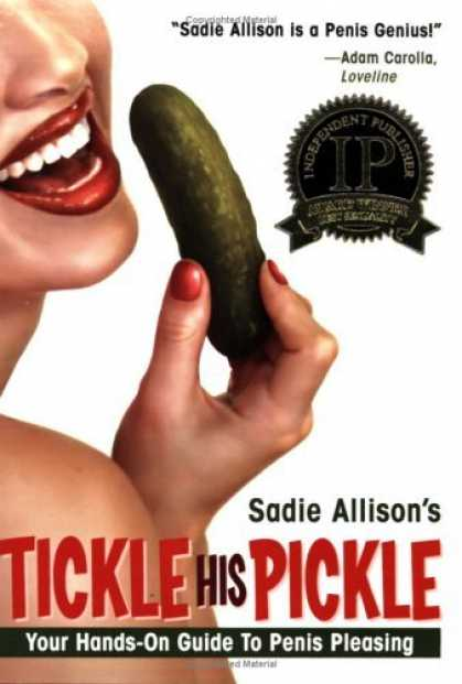 Bestsellers (2006) - Tickle His Pickle: Your Hands-On Guide to Penis Pleasing by Sadie Allison