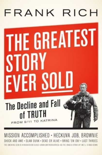 Bestsellers (2006) - The Greatest Story Ever Sold: The Decline and Fall of Truth from 9/11 to Katrina