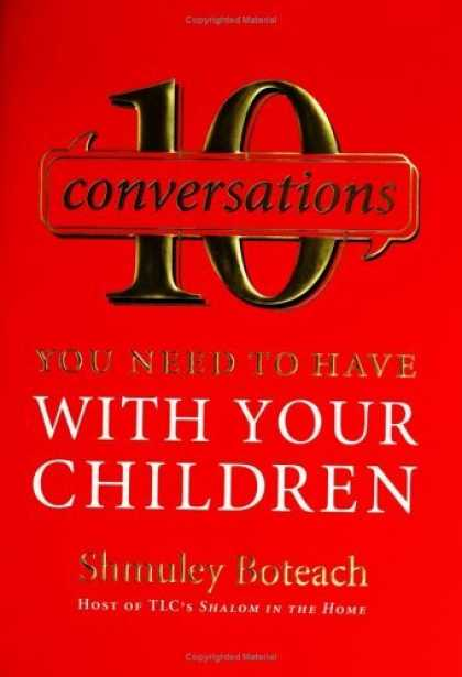 Bestsellers (2006) - 10 Conversations You Need to Have with Your Children by Shmuley Boteach