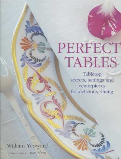Bestsellers (2006) - Perfect Tables: Tabletop Secrets, Settings And Centerpieces for Delicious Dining