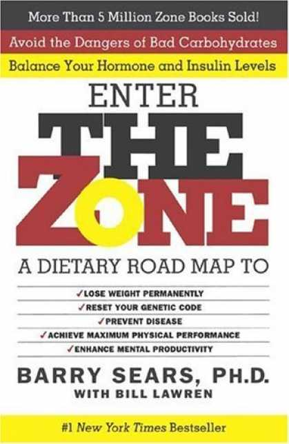 Bestsellers (2006) - The Zone: A Dietary Road Map to Lose Weight Permanently : Reset Your Genetic Cod