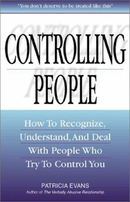 Bestsellers (2006) - Controlling People: How to Recognize, Understand, and Deal With People Who Try t