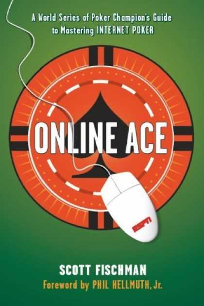 Bestsellers (2006) - Online Ace: A World Series of Poker Champion's Guide to Mastering Internet Poker