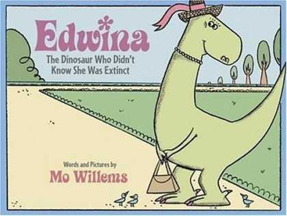 Bestsellers (2006) - Edwina, the Dinosaur Who Didn't Know She Was Extinct by Mo Willems