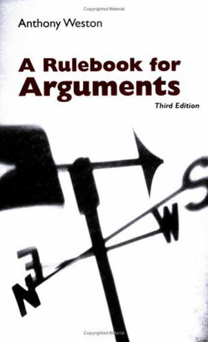Bestsellers (2006) - A Rulebook for Arguments by Anthony Weston