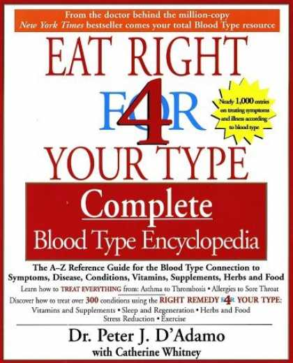 Bestsellers (2006) - The Eat Right for Your Type Complete Blood Type Encyclopedia by Peter J. D'Adamo