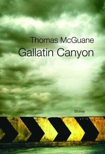 Bestsellers (2006) - Gallatin Canyon: Stories by Thomas Mcguane