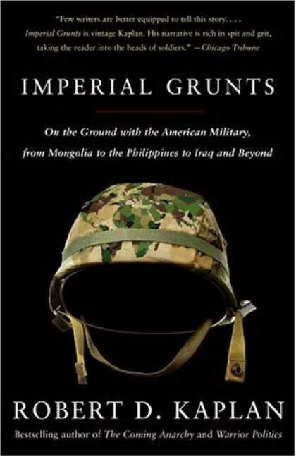 Bestsellers (2006) - Imperial Grunts: On the Ground with the American Military, from Mongolia to the