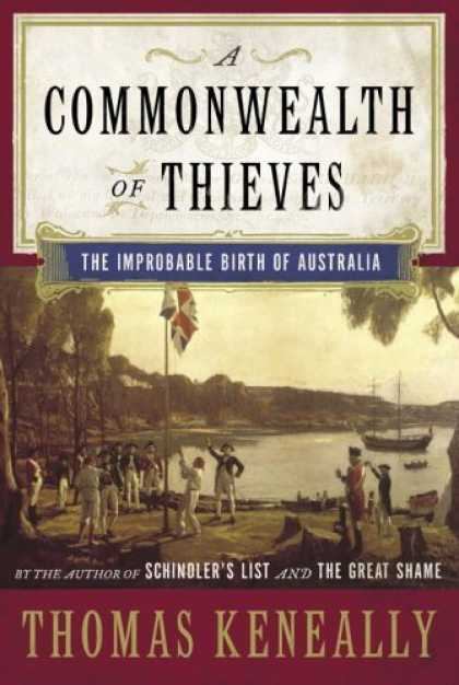 Bestsellers (2006) - A Commonwealth of Thieves: The Improbable Birth of Australia by Thomas Keneally