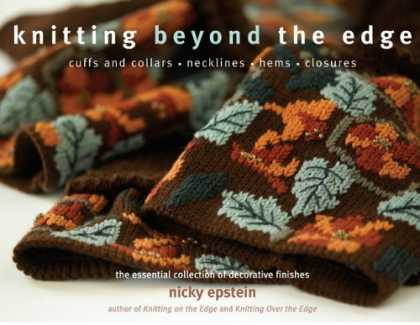 Bestsellers (2006) - Knitting Beyond the Edge: Cuffs and Collars*Necklines*Hems*Closures - The Essent
