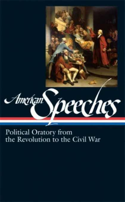 Bestsellers (2006) - American Speeches: Political Oratory from the Revolution to the Civil War (Libra