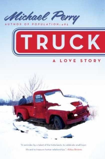 Bestsellers (2006) - Truck: A Love Story by Michael Perry