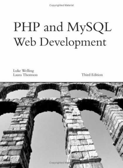 Bestsellers (2006) - PHP and MySQL Web Development (3rd Edition) (Developer's Library) by Luke Wellin