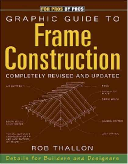 Bestsellers (2006) - Graphic Guide to Frame Construction: Details for Builders and Designers (For Pro