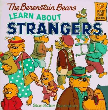 Bestsellers (2006) - The Berenstain Bears Learn About Strangers (First Time Books(R)) by Stan Berenst
