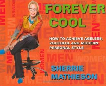 Bestsellers (2006) - Forever Cool: How To Achieve Ageless, Youthful, and Modern Personal Style by She