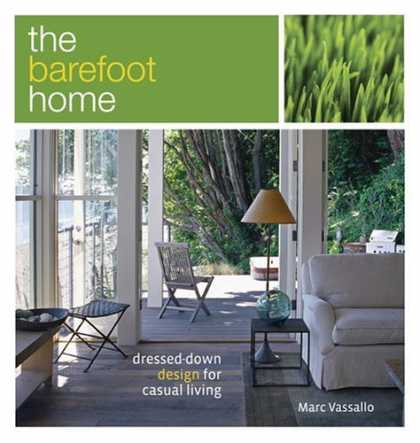 Bestsellers (2006) - The Barefoot Home: Dressed-Down Design for Casual Living by Marc Vassallo