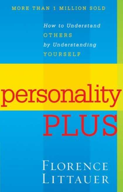 Bestsellers (2006) - Personality Plus, rev. and exp.: How to Understand Others by Understanding Yours