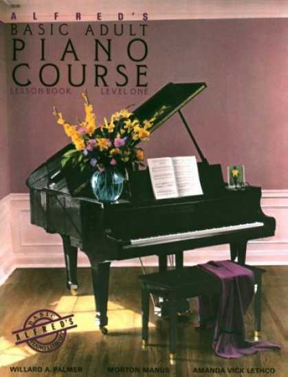 Bestsellers (2006) - Alfred's Basic Adult Piano Course: Lesson Book, Level One by Willard A. Palmer