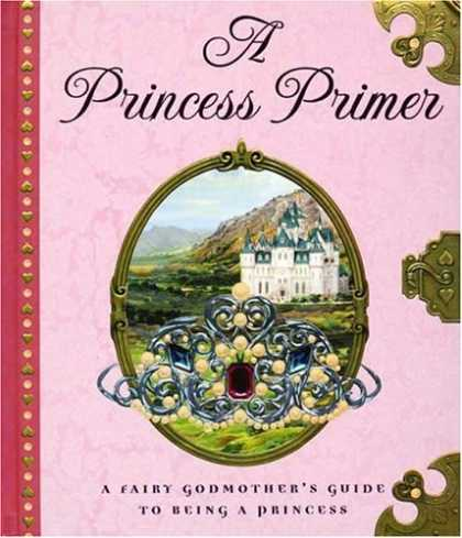 Bestsellers (2006) - A Princess Primer by Stephanie True Peters