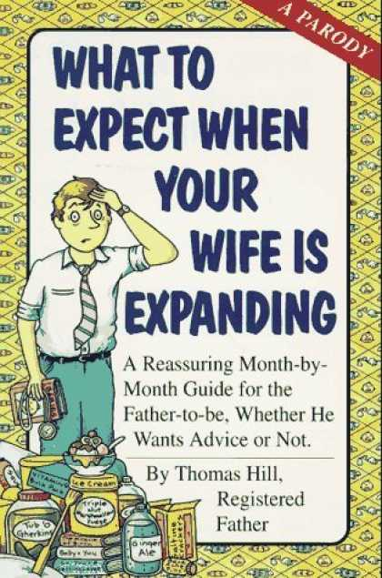Bestsellers (2006) - What To Expect When Your Wife Is Expanding by Thomas Hill