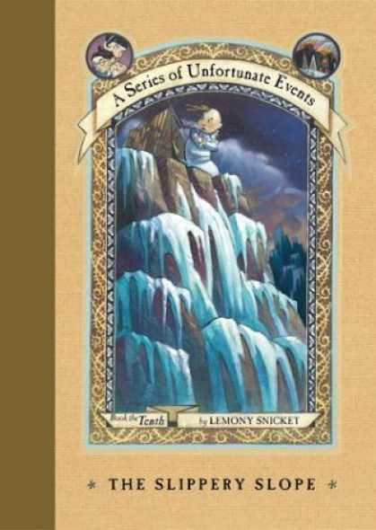 Bestsellers (2006) - The Slippery Slope (A Series of Unfortunate Events, Book 10) by Lemony Snicket
