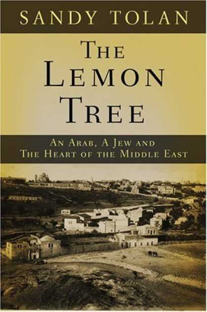 Bestsellers (2006) - The Lemon Tree: An Arab, a Jew, and the Heart of the Middle East by Sandy Tolan