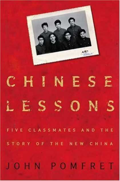 Bestsellers (2006) - Chinese Lessons: Five Classmates and the Story of the New China by John Pomfret