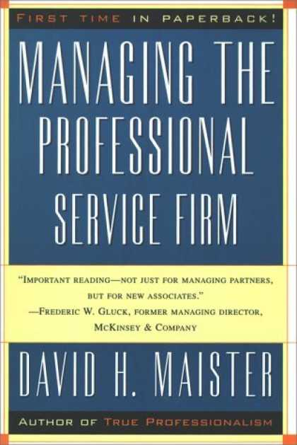 Bestsellers (2006) - Managing The Professional Service Firm by David H. Maister