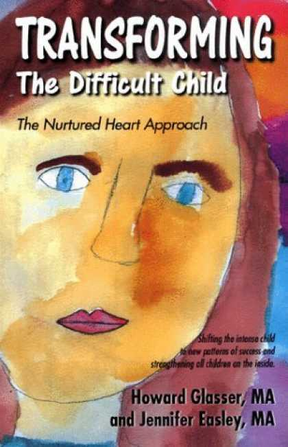 Bestsellers (2006) - Transforming the Difficult Child by Howard Glasser